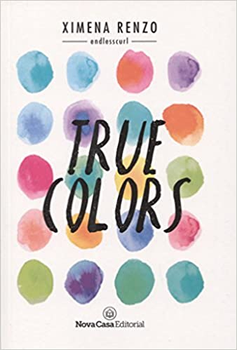 True colors Ximena Renzo Book Cover