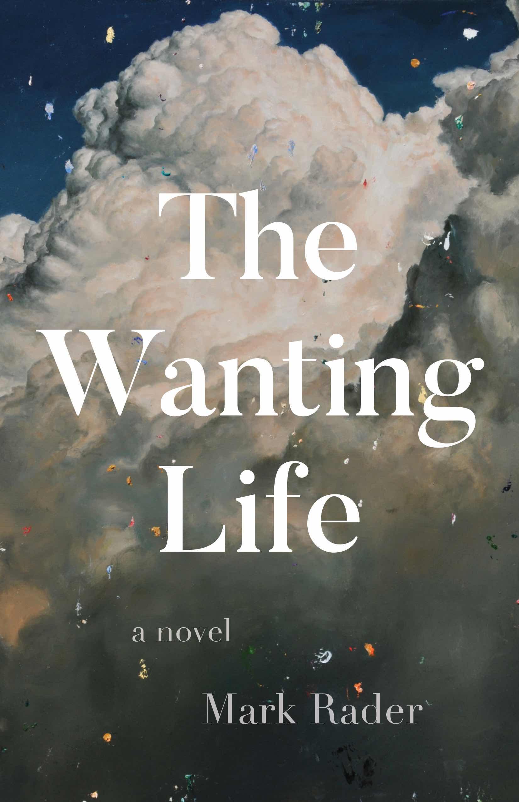 Wanting Life Mark Rader Book Cover