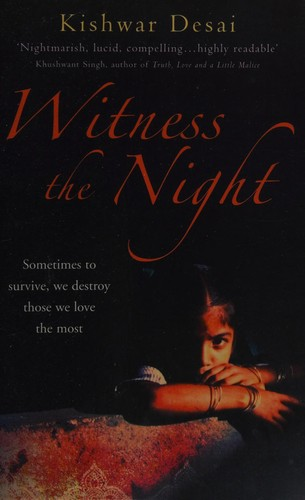 Witness the Night Kishwar Desai Book Cover