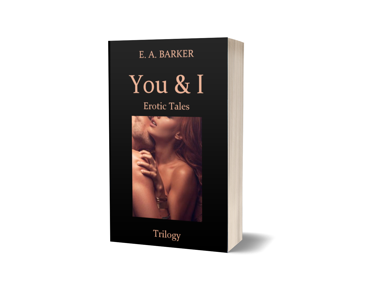 You & I Erotic Tales Trilogy - paperback E. A. Barker Book Cover