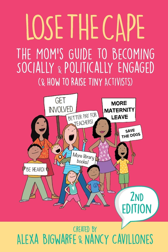The Mom's Guide to Becoming Socially and Politically Engaged Alexa Bigwarfe and Nancy Cavillones Book Cover