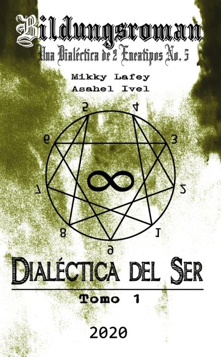 Dialéctica del Ser: Tomo I - Ping Mikky Lafey, Asahel Ivel Book Cover